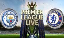 Man City vs Chelsea, 19h30 ngày 03/12: Kéo dài mạch thắng