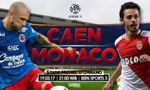 Caen vs Monaco, 21h00 ngày 19/03: Hưng phấn lên cao