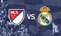Nhận định MLS All-Stars vs Real Madrid 08h00, 03/08