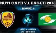 Nhận định Quảng Nam vs SLNA, 17h00 ngày 20/5 (Vòng 8 V.League 2018)