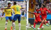 Lịch thi đấu tứ kết World Cup 2018: Brazil vs Bỉ