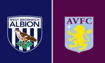 Nhận định West Brom vs Aston Villa, 02h00 ngày 15/5: Chủ nhà yếu thế