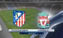 Nhận định Atletico Madrid vs Liverpool 01h30, 03/08