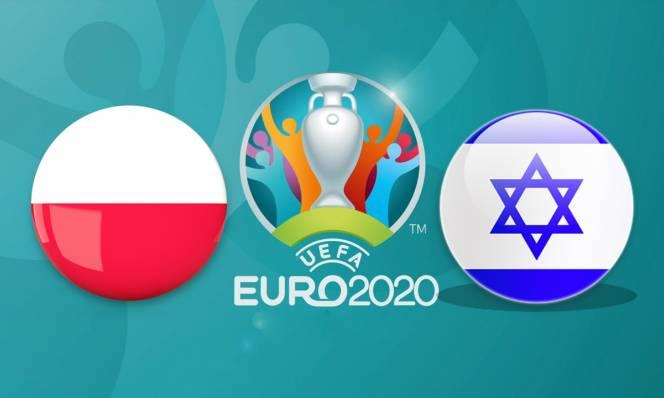 Nhận định Ba Lan vs Israel, 01h45 ngày 11/6: Tận dụng lợi thế