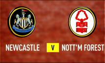 Nottingham Forest vs Newcastle, 02h45 ngày 03/12: Giữ vững ngôi đầu