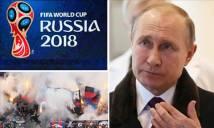 World Cup 2018 tại Nga: Quay cuồng giữa âm mưu và đe dọa