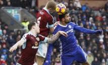 Dư âm Burnley 1-1 Chelsea: Chủ quan là chết!