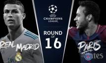 Kết quả bốc thăm vòng 1/8 Champions League: PSG thách đấu Real, Chelsea và mối duyên nợ với Barca