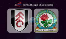 Fulham vs Blackburn Rovers, 02h45 ngày 15/03: Chen chân vào top 6
