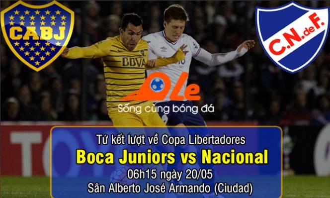 Boca Juniors vs Nacional, 06h15 ngày 20/05: Còn nguyên cơ hội