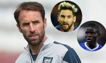 Bật mí: HLV trưởng ĐT Anh loại Messi, bầu Kante