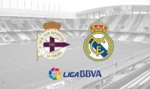 Deportivo vs Real Madrid, 02h30 ngày 27/04: Bản lĩnh nhà vô địch
