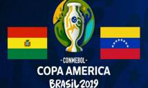 Nhận định Bolivia vs Venezuela, 02h00 ngày 23/6: Quyết tâm đến cùng