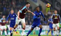 Burnley - Leicester City: 'Bầy cáo' lâm nguy