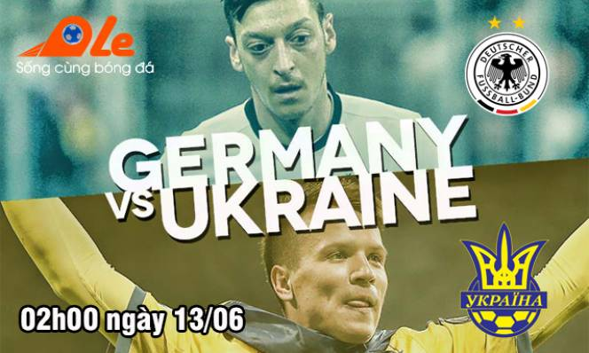Đức vs Ukraine, 02h00 ngày 13/06: Trong nỗi lo khôn lường