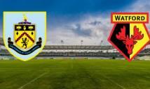 Burnley vs Watford, 02h00 ngày 27/09: Tiếp đà hưng phấn