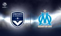 Bordeaux vs Marseille, 03h00 ngày 21/12: Giữ mạch thành tích