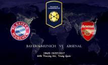 Nhận định Bayern Munich vs Arsenal 18h20, 19/07 (Giải International Champions Cup)