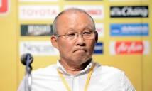 HLV Park Hang-seo 'phát điên' vì phải tìm cách đánh bại Thái Lan
