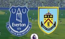 Nhận định Everton vs Burnley, 02h00 ngày 04/5: Đối thủ khó nhằn