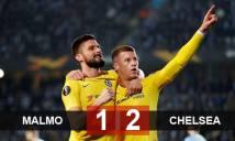 Malmo 1-2 Chelsea: Hazard ngồi dự bị, Chelsea thắng nhọc
