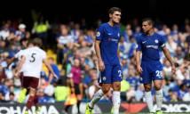 Chelsea 2-3 Burnley: Chiếc thẻ đỏ tai hại khiến 'The Blues' nhận cái kết đắng trong ngày ra quân