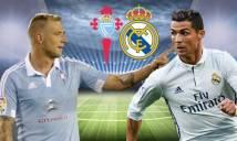 Nhận định Celta Vigo vs Real Madrid 02h45, 08/01 (Vòng 18 - VĐQG Tây Ban Nha)
