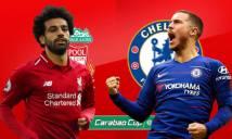 Chờ đợi gì ở đại chiến Liverpool – Chelsea?