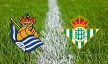 Real Betis vs Real Sociedad, 02h45 ngày 04/03: Thắng để nuôi tiếp ước mơ