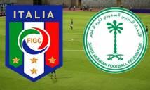 Nhận định Italia vs Saudi Arabia 01h45, 29/05 (Giao hữu quốc tế)