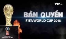 """VTV: """"Chúng ta rất khó duy trì bản quyền phát sóng World Cup 2018"""""""