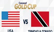 Nhận định Mỹ vs Trinidad & Tobago, 06h30 ngày 23/6: Qua ải nhẹ nhàng