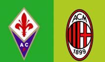 Nhận định Fiorentina vs AC Milan, 01h30 ngày 12/5: Tiếp tục sa lầy