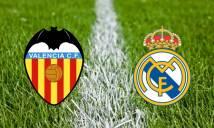 Valencia vs Real Madrid, 0h45 ngày 23/02: Gia tăng cách biệt