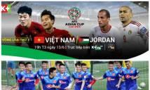 ĐT Việt Nam vs ĐT Jordan, 19h00 ngày 13/06: Thử thách thực sự