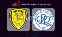 Burton Albion vs QPR, 01h45 ngày 28/09: Chưa thể đổi vận