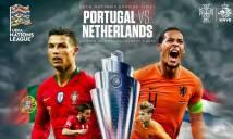 Nhận định bóng đá Bồ Đào Nha vs Hà Lan, 01h45 ngày 10/6: Đẳng cấp ngôi sao