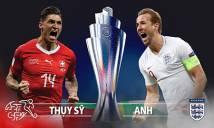 Nhận định Thụy Sỹ vs Anh, 20h00 ngày 09/6: Khó phân thắng bại