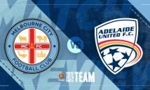 Nhận định Melbourne City vs Adelaide Utd 15h00, 21/01 (Vòng 17 - VĐQG Australia)