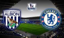 West Brom vs Chelsea, 02h00 ngày 13/05: Ngôi vương vẫy gọi