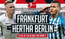 Nhận định Eintracht Frankfurt vs Hertha Berlin, 21h30 ngày 20/4 (Vòng 31 giải VĐQG Đức)