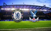 Chelsea vs Crystal Palace, 21h00 ngày 01/04: Bước tiến vững vàng