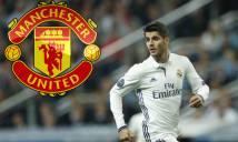 Điểm tin sáng 10/6: Morata đồng ý chuyển đến M.U