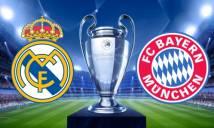 Real Madrid vs Bayern Munich, 01h45 ngày 19/04: Thư hùng không khoan nhượng