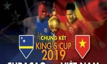 Nhận định Curacao vs Việt Nam, 19h45 ngày 08/6: Sao vàng trên đỉnh vinh quang