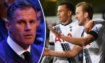 Carragher: 'Tottenham xứng đáng với ít nhất một cúp vô địch'