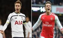 5 điểm nóng quyết định đại chiến Tottenham vs Arsenal: Oezil & Eriksen - Đi tìm sự khẳng định