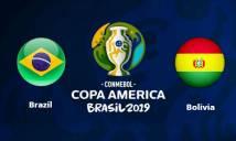 Nhận định bóng đá Brazil vs Bolivia, 07h30 ngày 15/06: Cuộc chiến không cân sức