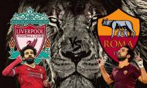 Nhận định Liverpool vs AS Roma, 01h45 ngày 25/04 (Bán kết lượt đi - Champions League)