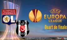 Lyon vs Besiktas, 02h05 ngày 14/04: Nắm lấy lợi thế